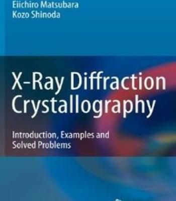X-Ray Diffraction Crystallography: Introduction Examples And Solved Problems PDF