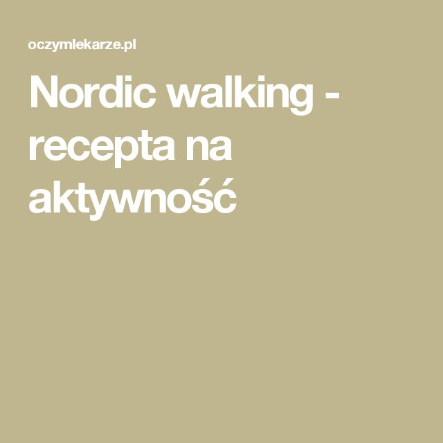 Nordic walking - recepta na aktywność