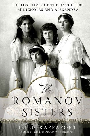 The Baking Bookworm reviews: The Romanov Sisters: The Lost Lives of the