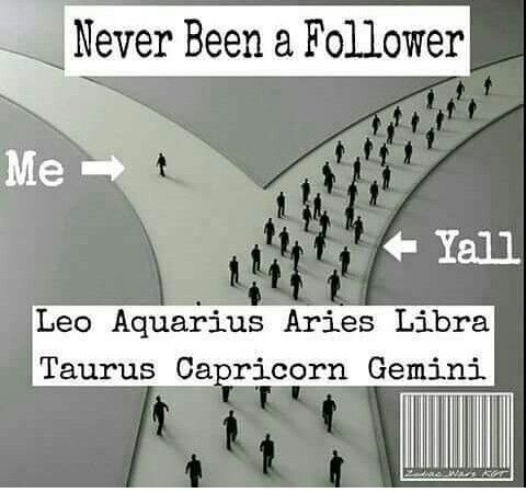 Leos are not followers.
