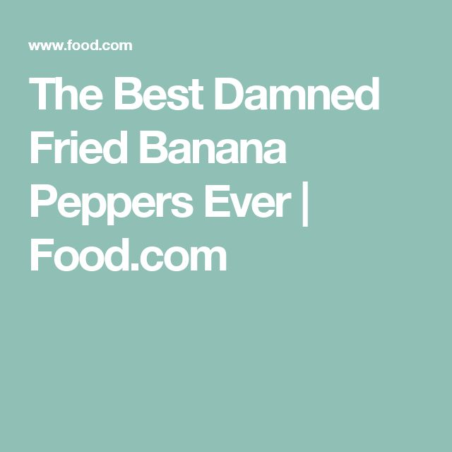 The Best Damned Fried Banana Peppers Ever | Food.com