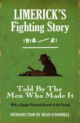 Limerick's Fighting Story 1916-1921