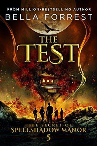 The Secret of Spellshadow Manor 5: The Test by Bella Forrest, http://www.amazon.com/dp/B073Z2CNMM/ref=cm_sw_r_pi_dp_x_ATHCzbD3HCE2W