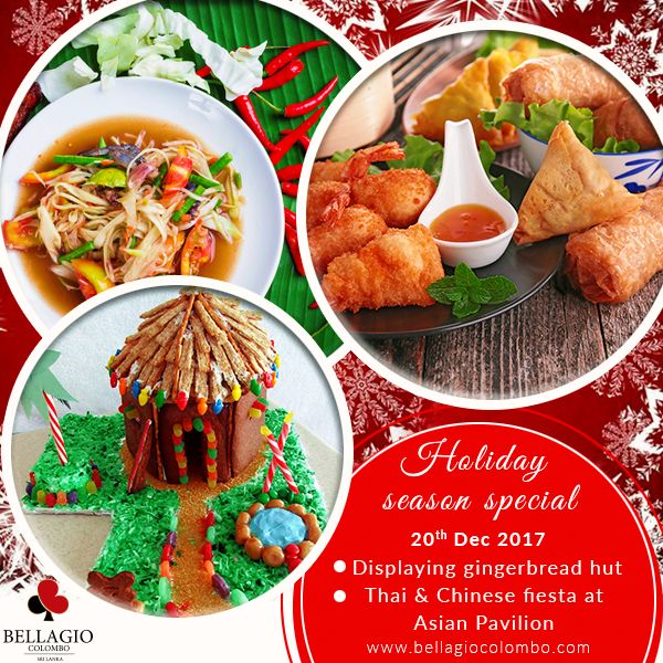 To all food lovers out there, the holiday season celebrations kick-start at Bellagio Colombo with a Gingerbread Hut display along with Thai & Chinese Fiesta at the Asian Pavilion on 20th Dec 2017.  visit www.bellagiocolombo.com for more details.