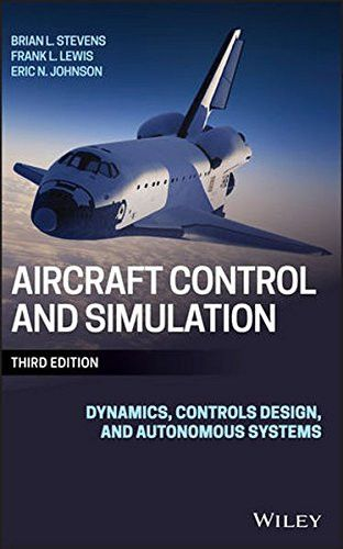Aircraft Control and Simulation: Dynamics, Controls Design, and Autonomous Systems