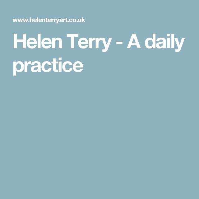 Helen Terry - A daily practice