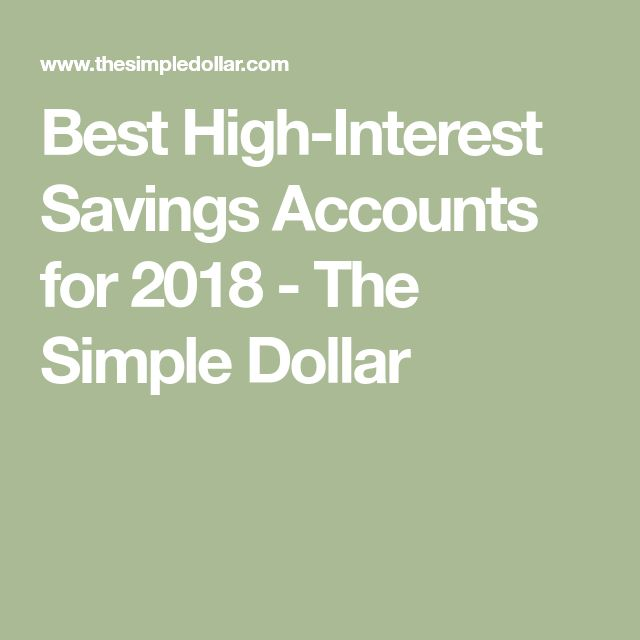 Best High-Interest Savings Accounts for 2018 - The Simple Dollar