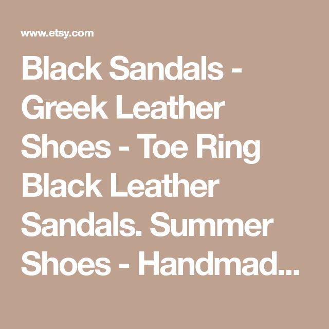Black Sandals - Greek Leather Shoes - Toe Ring Black Leather Sandals. Summer Shoes - Handmade in Greece. Flat Sandals - Nude sandals.