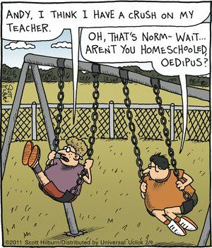 This is a little humor regarding the Oedipus story. The second boy points out that he is home schooled and his teacher would be his mother- can compare to how Oedipus married his mother.