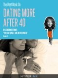 The Best Book On Dating More After 40 (Tips On Meeting Singles, Online Dating, Feeling Sexy, & More)