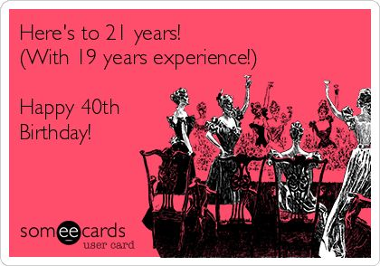 Search results for '40th birthday' Ecards from Free and Funny cards and…
