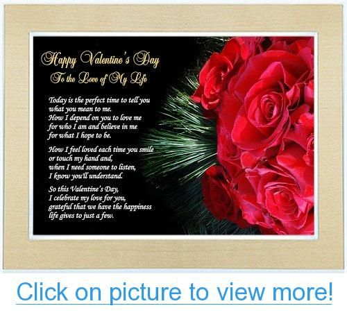 Valentine Gift for Wife, Husband, Girlfriend or Boyfriend - Valentine's Day Love of My Life Poem in 5x7 Inch Gold Frame #Valentine #Gift #Wife #Husband #Girlfriend #Boyfriend #Valentines #Day #Love #Life #Poem #5x7 #Inch #Gold #Frame