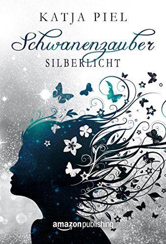 Silberlicht (Schwanenzauber 1) von Katja Piel http://www.amazon.de/dp/B00US7ADA2/ref=cm_sw_r_pi_dp_yZ.Fwb0V95TKY