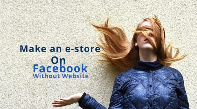 Fiverr freelancer will provide Ecommerce services and Do facebook store setup for selling within 4 days