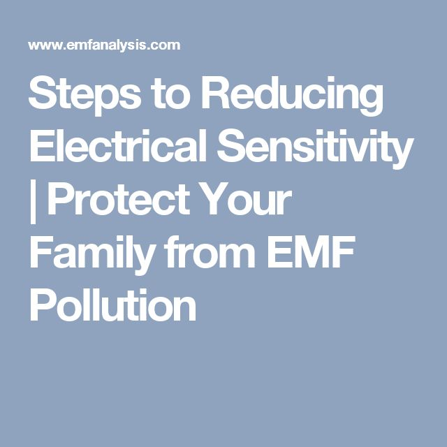Steps to Reducing Electrical Sensitivity | Protect Your Family from EMF Pollution