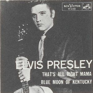 that's all right mama - 19 TEMMUZ 1954 - Elvis Presley, ilk albümü That's All Right Mama'yı çıkardı.