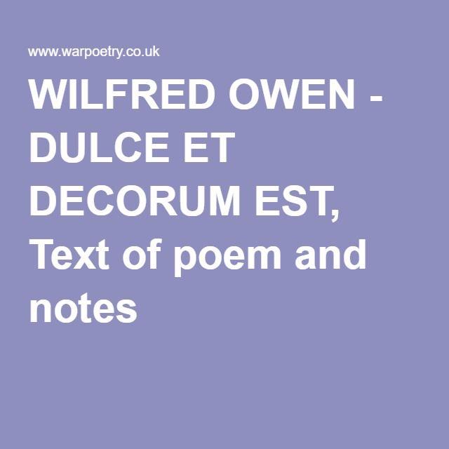 WILFRED OWEN - DULCE ET DECORUM EST, Text of poem and notes