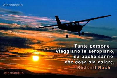 Aforismario®: Aereo, Aeroporto e Paracadute - Frasi aeronautiche...