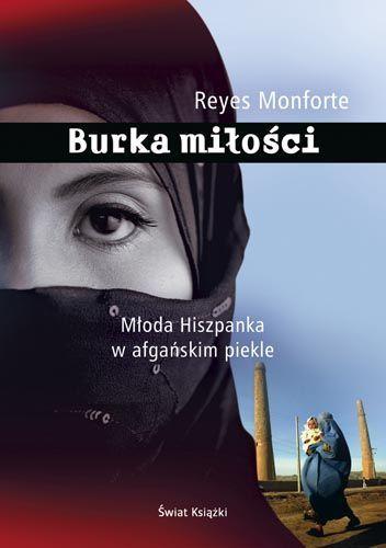 """""""Burka miłości """" Monforte Reyes. Naiwna nastolatka, Maria, ucieka z rodzinnej Majorki do Anglii. W Londynie poznaje Nasrada, znacznie od siebie starszego Afgańczyka i muzułmanina. Zakochana po uszy, wychodzi za niego za mąż. Krótki wyjazd do ojczyzny męża przeradza się w wieloletni koszmar życia w państwie talibów, w którym rządzi prawo szariatu, traktujące kobiety jak rzeczy. Całą historię opisała hiszpańska dziennikarka radiowa, do której Maria, już matka 3 dzieci dodzwoniła się jakims…"""