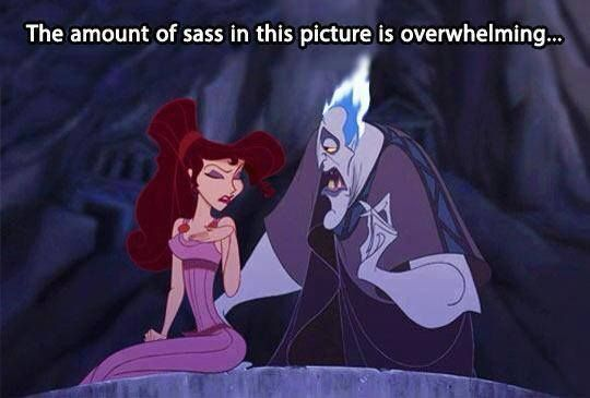 meg and hades are the sassiest disney characters. |RIGHT AFTER GERARD WAY!!<<TRUE