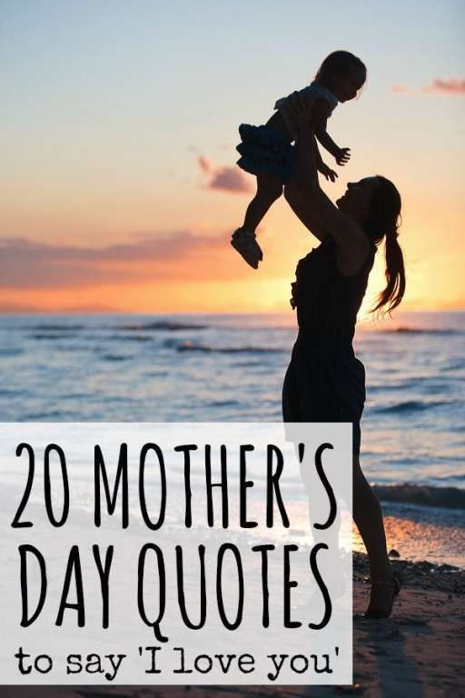 20 Mother 39 S Day Quotes To Say 39 I Love You 39 Mothers
