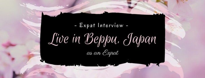 Expat Interview: What's it like to live in Beppu, Japan as an expat?
