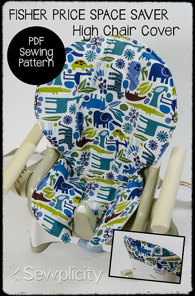 high chair space saver pillows for chairs fisher price cover - pdf sewing pattern | handmade baby pinterest ...