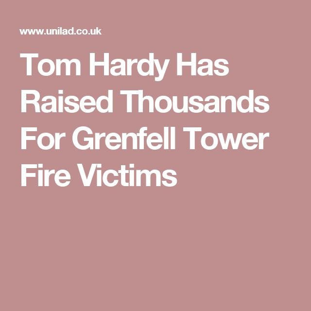Tom Hardy Has Raised Thousands For Grenfell Tower Fire Victims