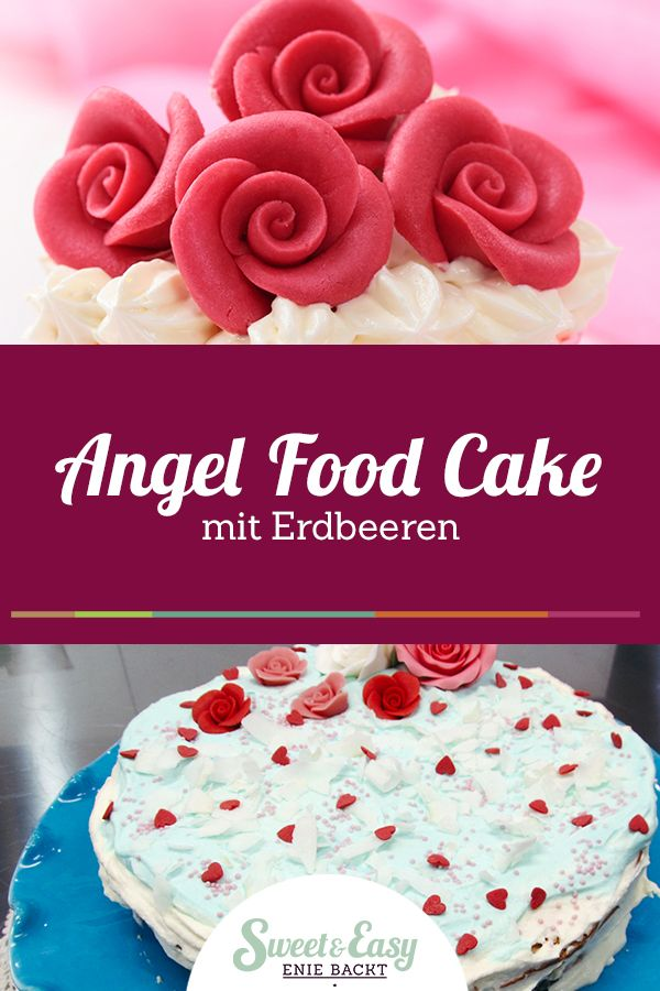 Angel Food Cake Rezept Torten Fur Besondere Anlasse Angel Food