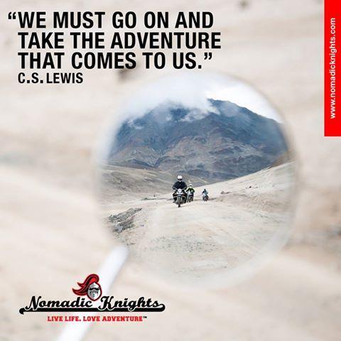 We must go on and take the adventure that comes to us. - C.S. Lewis #motorbike #adventure #india #himalayas #motorbikeadventure #srilanka #burma #nepal #mounteverest #tibet #royalenfieldbullet #honda #dirtbike #motorcycleadventure #motorcycle #adventuretravel #mcn #extremebiking #moto #bikelife #wanderlust #everest #nomadicknights #nomad #vintagemotorbike #quote #qotd #travelquote