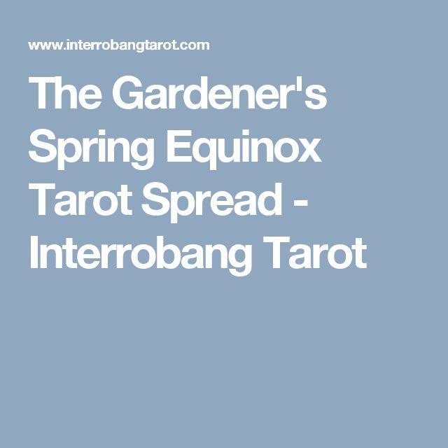 The Gardener's Spring Equinox Tarot Spread - Interrobang Tarot