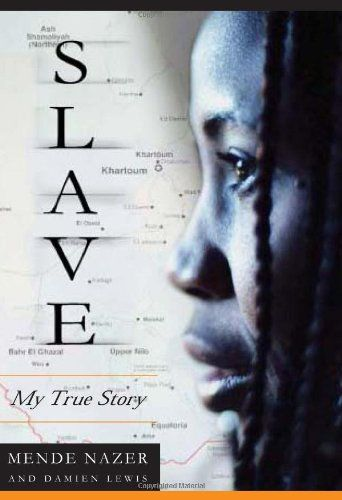 modern slavery in slave my true story a book by damien lewis and mende nazer Slave: my true story by mende nazer, damien lewis mende nazer lost her childhood at age twelve, when she was sold into slavery it all began one horrific night in 1993, when arab raiders.