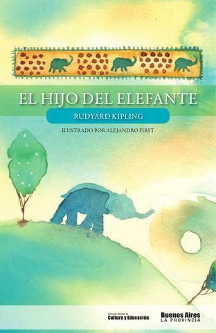 dulce si puedes Comité  El hijo del elefante -Kipling | Hijos, Rudyard kipling y Cuentos