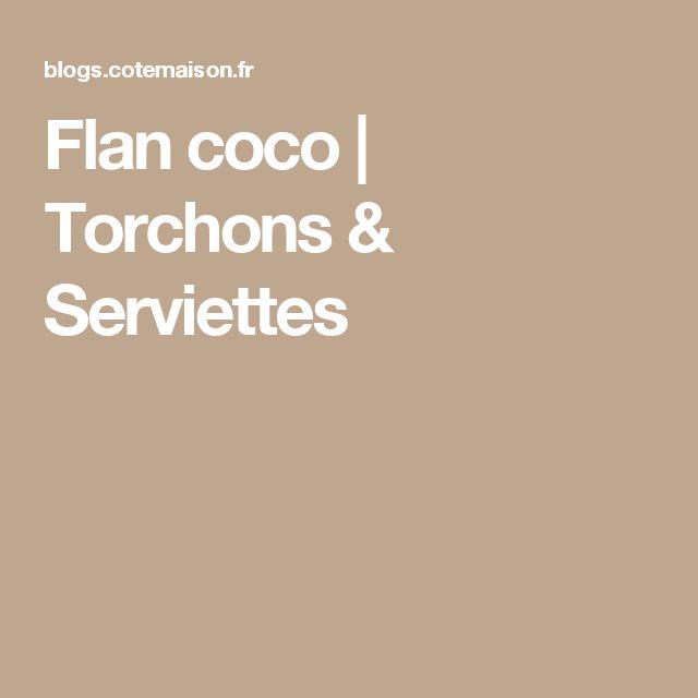 Flan coco | Torchons & Serviettes