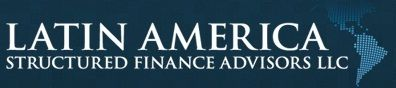 Latin America Structured Finance Advisers, LLC http://www.latamstructuredfinance.com.