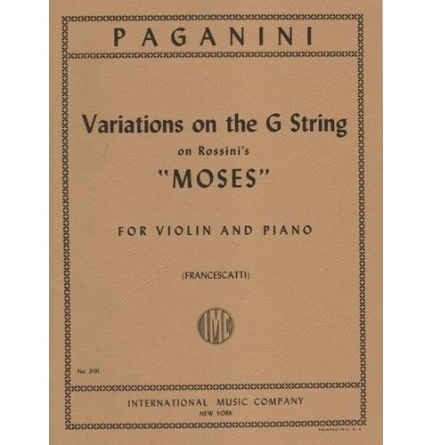 "Paganini, Niccolò - Variations on the G String on Rossini's ""Moses"" - Violin and Piano - edited by Zino Francescatti - International Music Company 
