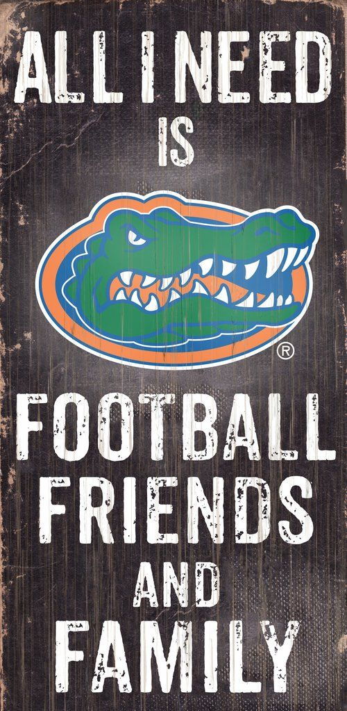 Friends and Family Wood Sign Florida Gators 12 x 6 All I Need is Football