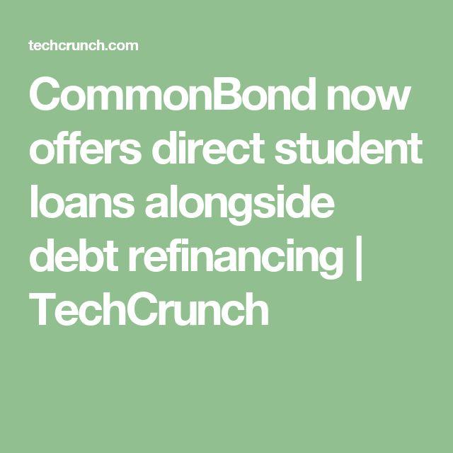 CommonBond now offers direct student loans alongside debt refinancing     TechCrunch