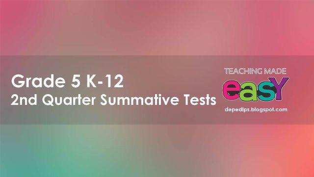 Grade 5 K-12 2nd Quarter Summative Tests - DepEd LP's