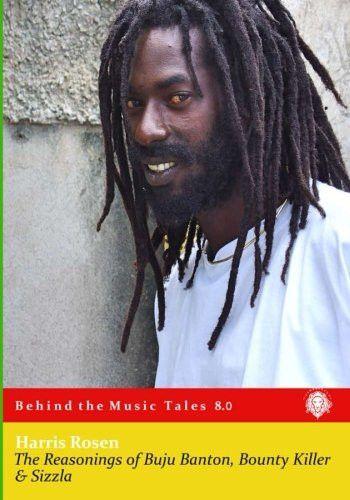 The Reasonings of Buju Banton, Bounty Killer & Sizzla (Behind The Music Tales) (Volume 8)