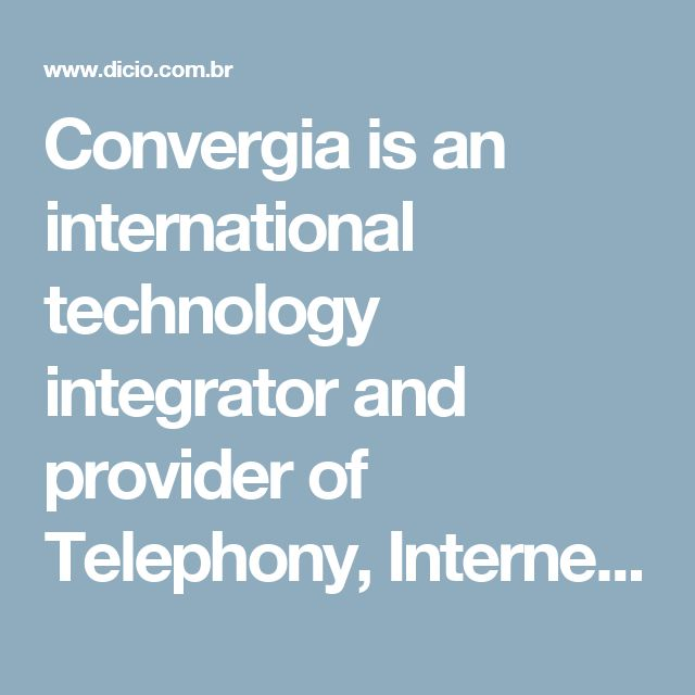 Convergia is an international technology integrator and provider of Telephony, Internet, Data & Networking, Mobility, Hardware, Value Added Solutions & Professional Services. Their mission is to delight customers with the highest quality services at the best value.