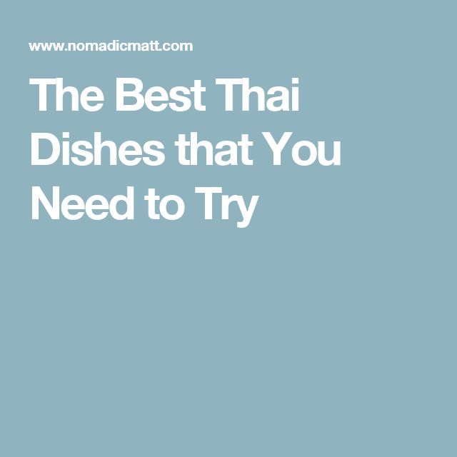 The Best Thai Dishes that You Need to Try