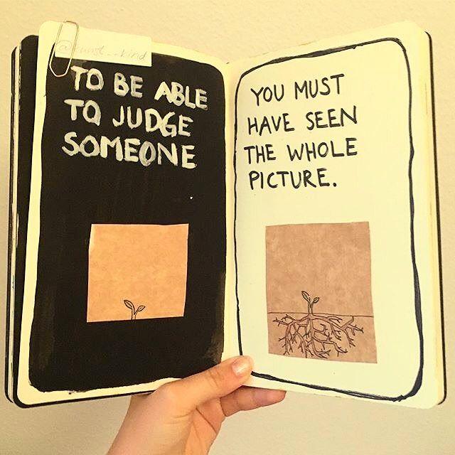 """""""Para poder julgar alguém você necessita ter visto a imagem inteira"""" #WordsCanSay #Quotes"""