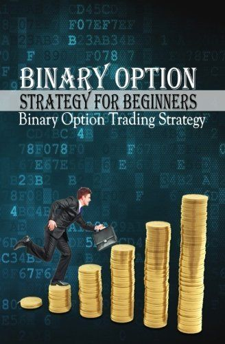 Binary Options Strategy for Beginners: Binary Option Trading Strategy (How To do #ad