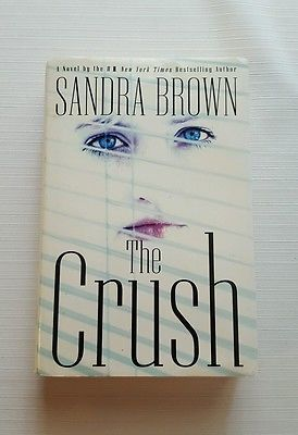 The Crush by Sandra Brown 2002, Hardcover