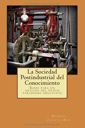 """Reseña del libro """"La Sociedad Postindustrial de Conocimiento"""""""