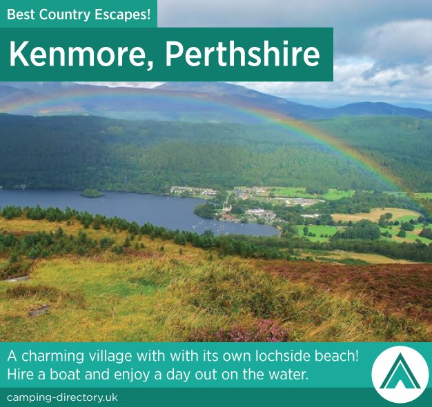 Kenmore, Perthshire. Country Escape. A charming village with its own lochside beach. Hire a boat and enjoy a day out on the water.
