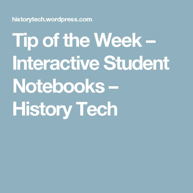 Tip of the Week – Interactive Student Notebooks – History Tech