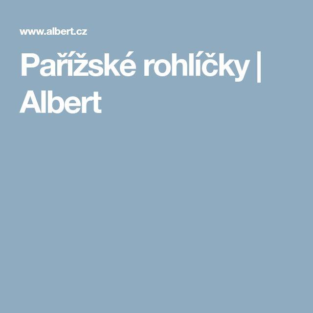 Pařížské rohlíčky | Albert