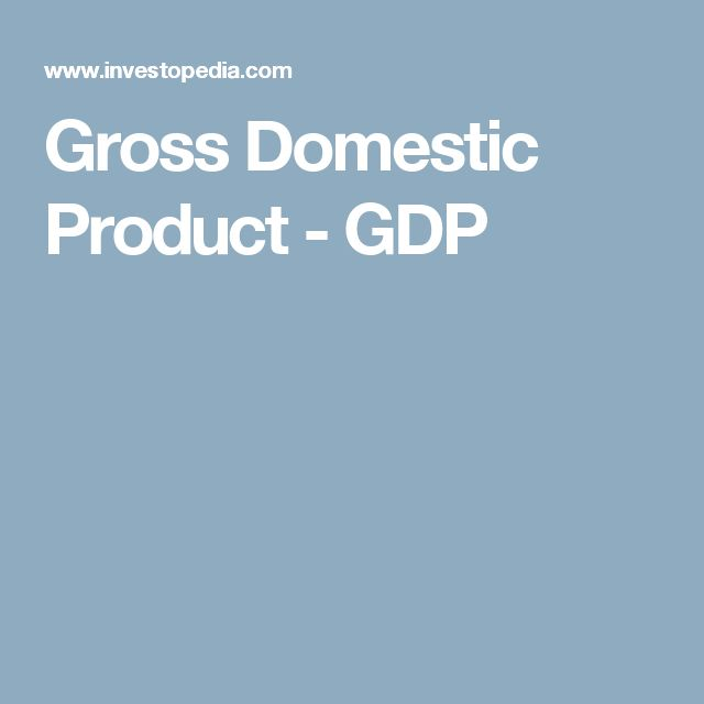 Gross Domestic Product - GDP